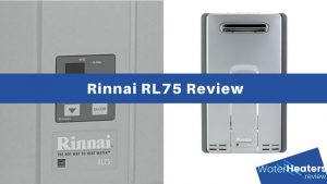 Rinnai RL75 Review